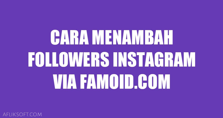 Menambah Followers Instagram via Famoid