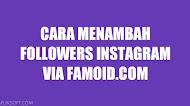 Cara Menambah Followers Instagram Lewat Famoid 100% Gratis