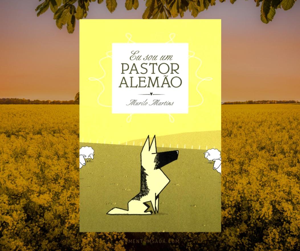 Resenha: Eu sou um pastor alemão, de Murilo Martins