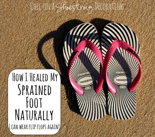 How I healed my sprained foot naturally at Chic on a Shoestring Decorating