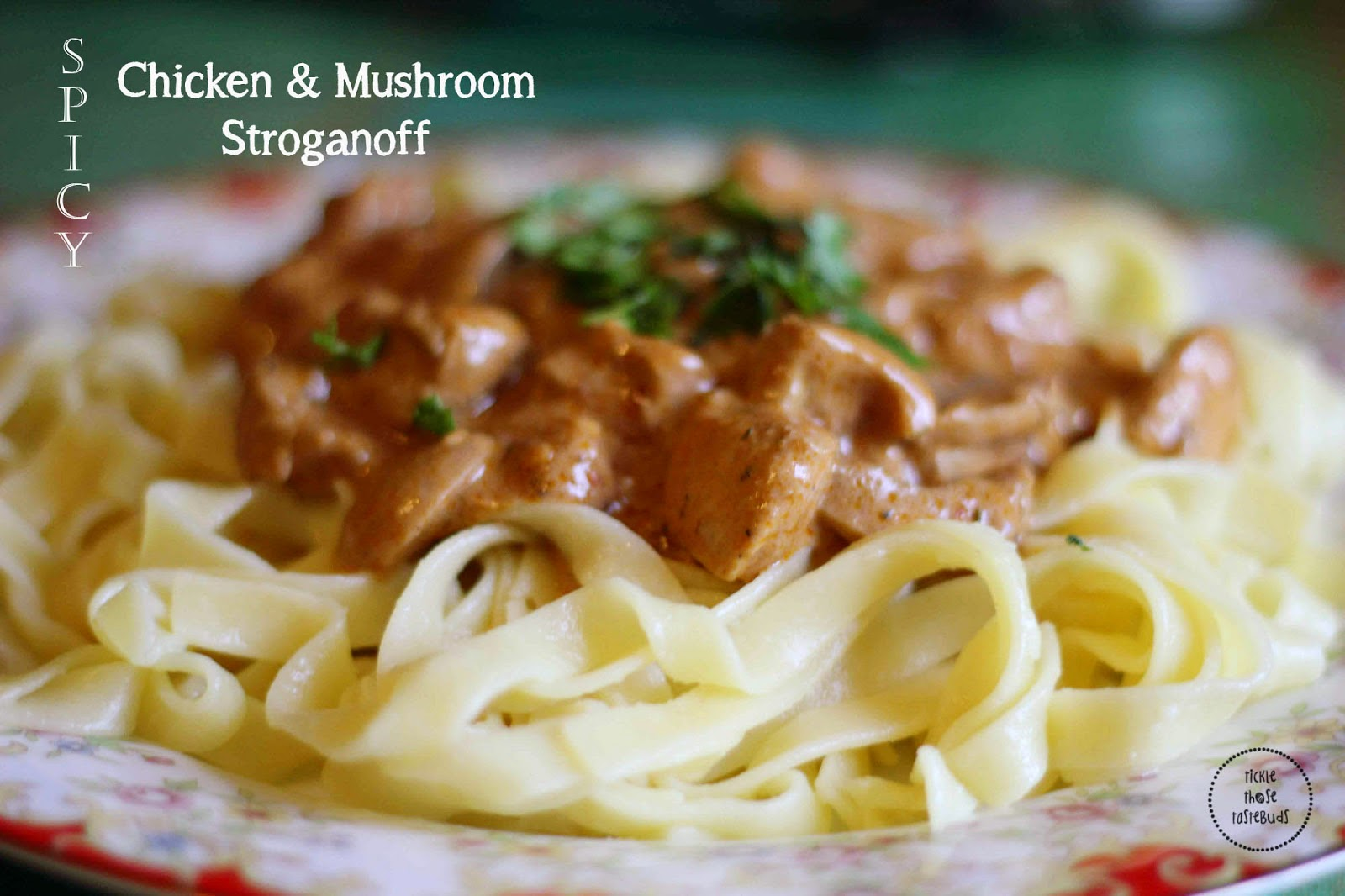Spicy-Chicken-Mshroom-Stroganoff-Ticklethosetastebuds