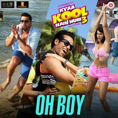 Oh Boy - Kyaa Kool Hain Hum 3 (2016)
