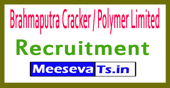 Brahmaputra Cracker / Polymer Limited BCPL Recruitment