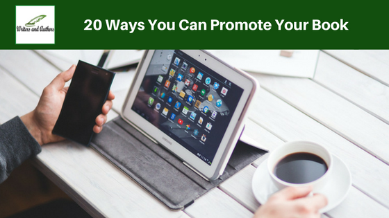 20 Ways You Can Promote Your Book @Writers_Authors