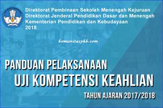 Panduan Pelaksanaan Uji Kompetensi Keahlian (UKK/KST) SMK Tahun 2017/2018