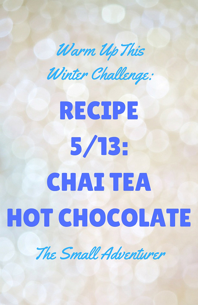 Hot Chocolate 5/13: Chai Tea Hot Chocolate