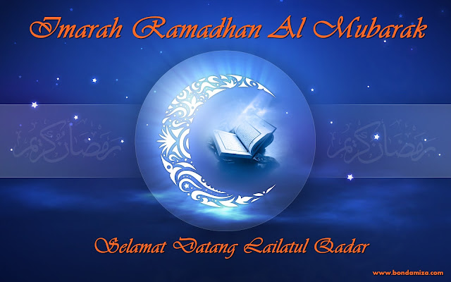 IMARAHKAN RAMADHAN & SELAMAT DATANG LAILATUL QADAR