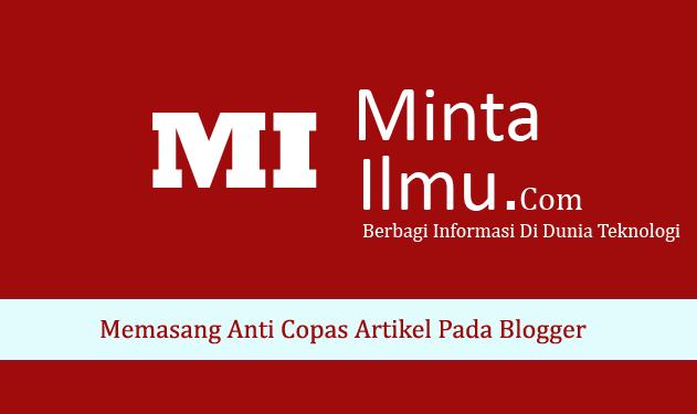Memasang Anti Copas Artikel Pada Blogger MINTA ILMU
