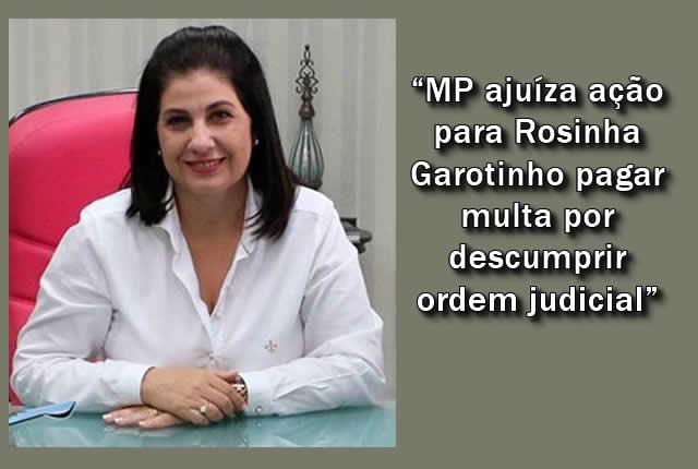 Rosinha Garotinho deve pagar multa por descumprir ordem judicial.