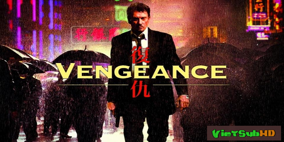 Phim Báo Thù VietSub HD | Vengeance (fuk Sau) 2009