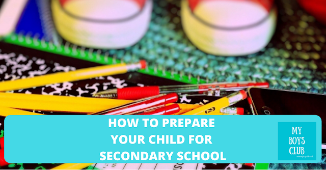 how to Prepare Your Child for Secondary School 7 things to consider