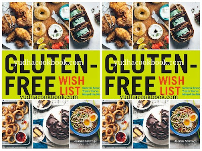 Gluten Free Wish List : Sweet and Savory Treats You've Missed the Most