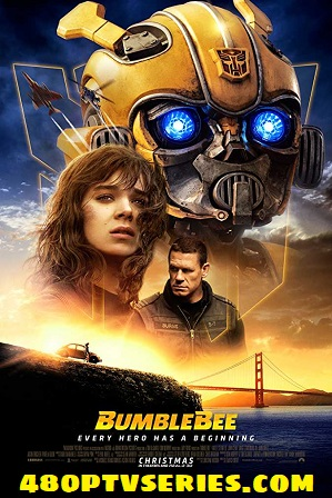 Bumblebee (2018) Full English Movie Download 720p 480p HD-CAM thumbnail