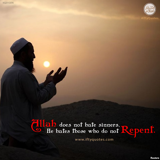 Allah does not hate sinners. He hate those who do not repent. | Ifty Quotes | Iftikhar Islam