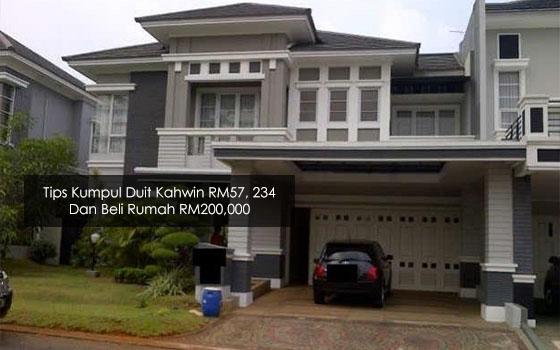 Tips Kumpul Duit Kahwin RM57, 234 Dan Beli Rumah RM200,000