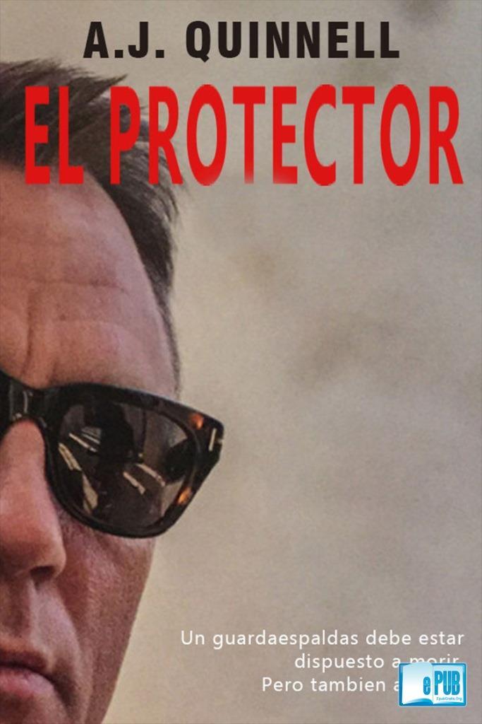 El protector – A. J. Quinnell [MultiFormato]