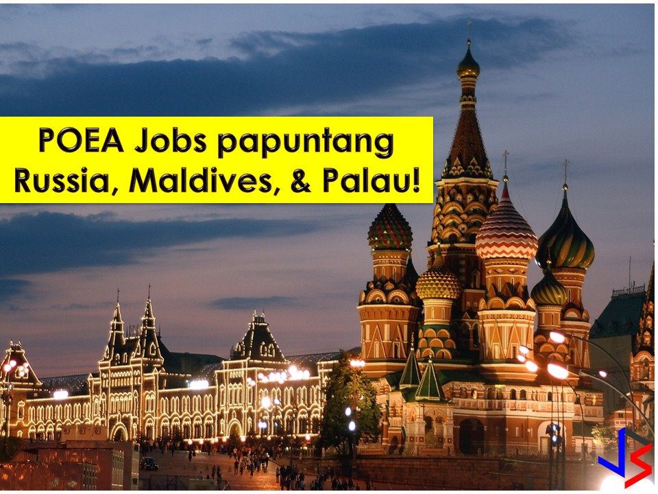 Russia, Palau, and the Maldives offer new opportunity for Filipinos who want to work in their respective country to fill in their local employment. The Three countries are hiring Filipino workers for different fields such as construction and health industry. Check the complete list of job orders below from Philippines Overseas Employment Administration (POEA) this month of March.