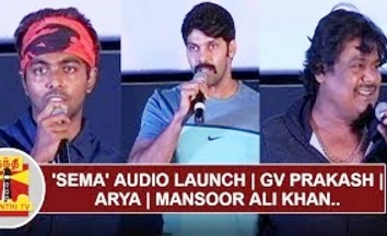 'Sema' Audio Launch | GV Prakash | Arya | Mansoor Ali Khan | Thanthi Tv