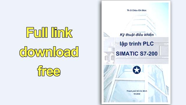 Kỹ thuật điều khiển lập trình PLC SIMATIC S7-200 - Th.S Châu Chí Đức - Full link download