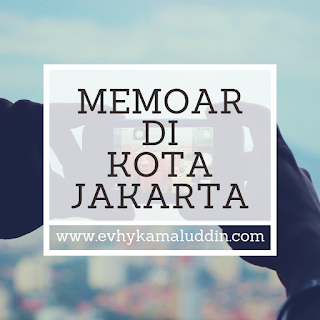 Memoar di Kota Jakarta Catatan Evhy
