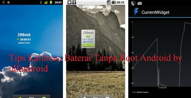 Tips Kalibrasi Baterai Tanpa Root Android