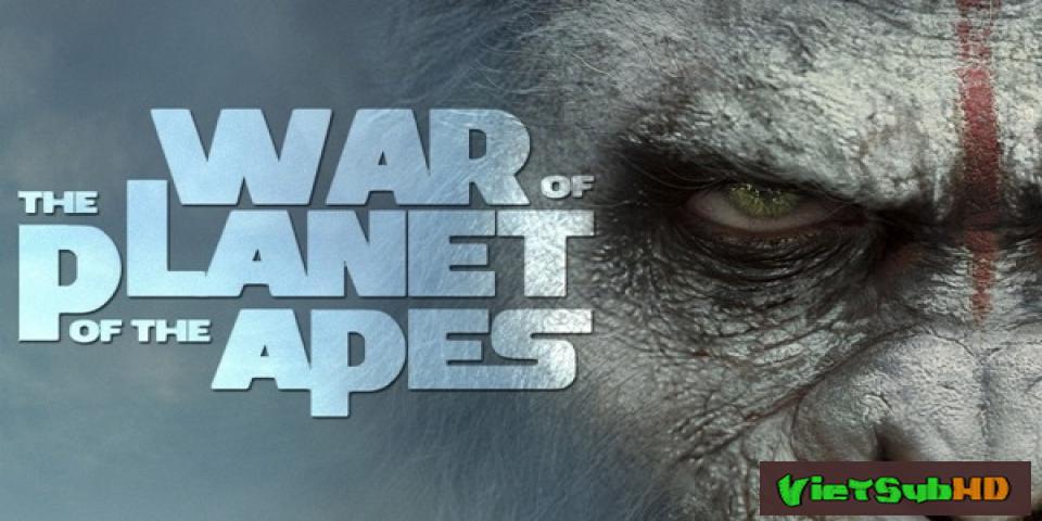 Phim Cuộc Chiến Của Hành Tinh Khỉ VietSub HD | War For The Planet Of The Apes 2017
