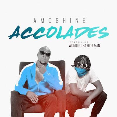 New Music: Charles Okocha (Amoshine) – Accolades ft Wonda That Hypeman