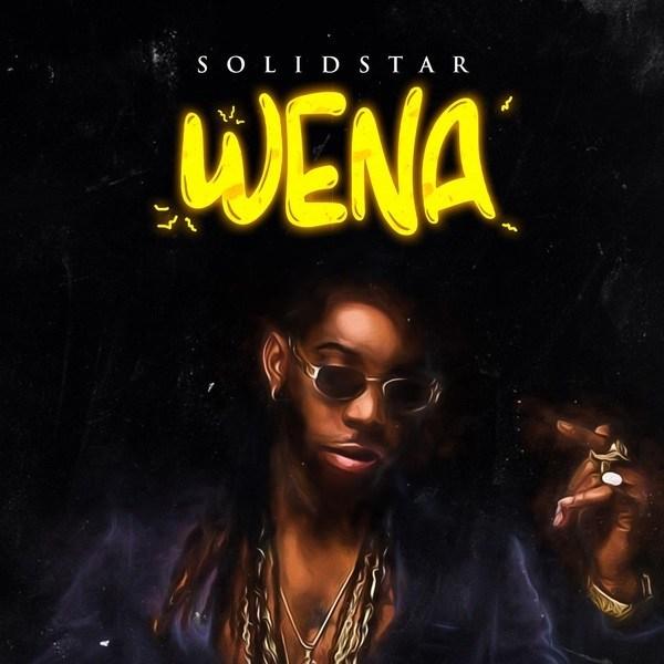 Solidstar – Wena [Prod. KukBeats] [World Music] (2o19)