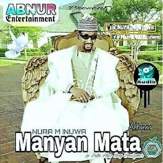 Nura M Inuwa Wasika Album Da Manyan Mata Album