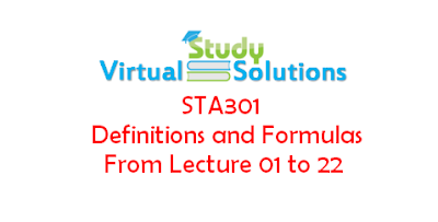 STA301 - Statistics and Probability Definitions and Formulas From Lecture 01 to 22