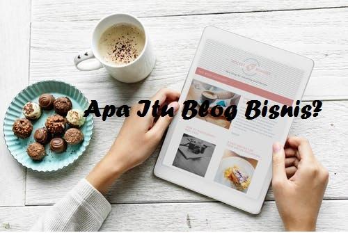 Apa Itu Blog Bisnis?