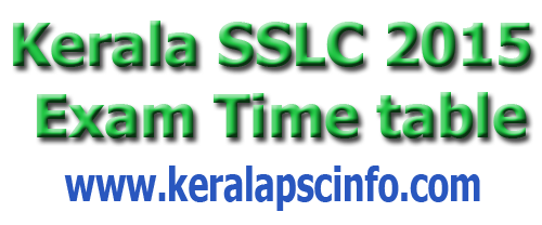 SSLC March Exam will start on March 9, 2015, SSLC 2015 Exam Time Table, ww.keralapareekshabhavan.in