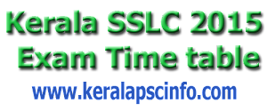 Kerala SSLC 2015 Exam Time table. Starts on March 9