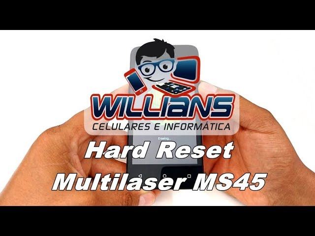 Hard Reset Multilaser MS45