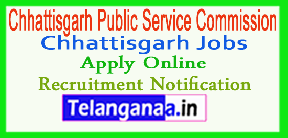Chhattisgarh Public Service Commission CGPSC Recruitment Notification 2017 Apply