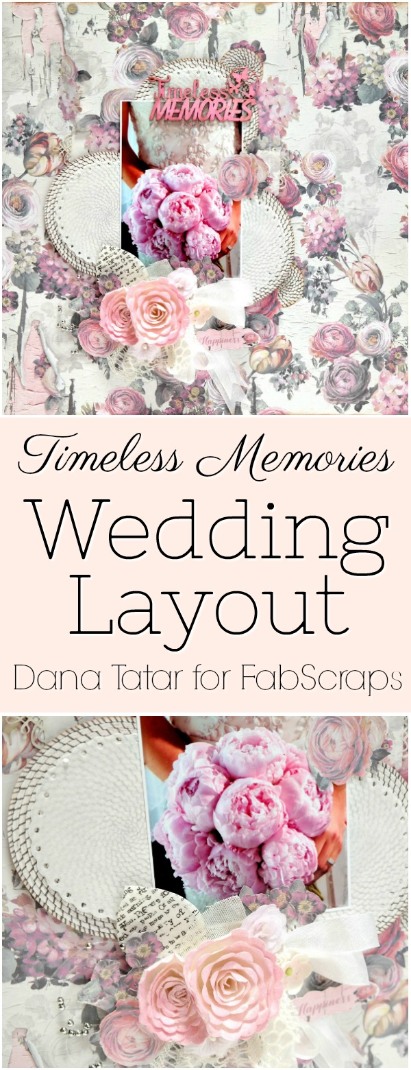 Timeless Memories Pink Wedding Layout Tutorial by Dana Tatar for FabScraps