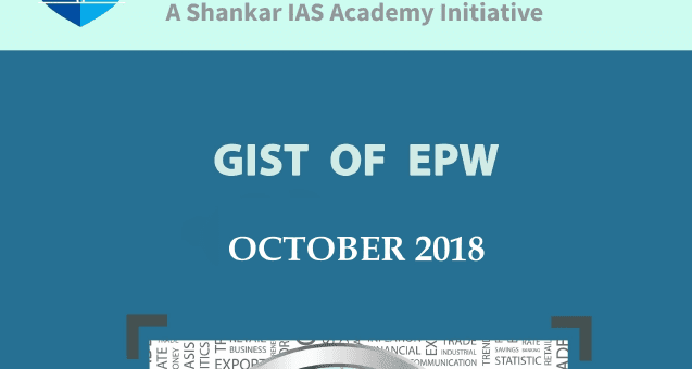 Gist of EPW October 2018 for UPSC by iasparliament - Download PDF