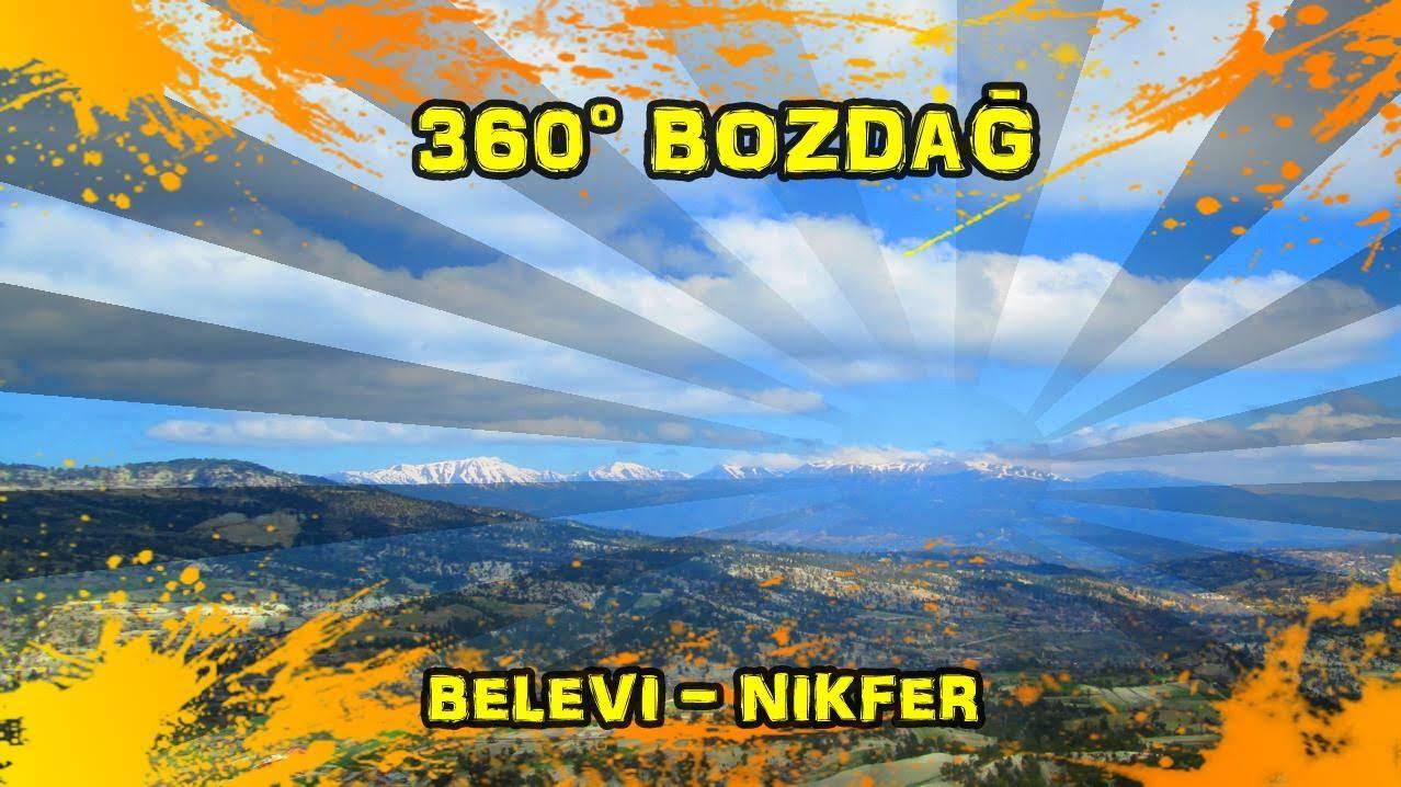 2019/04/21 360° Bozdağ (Belevi ~ Kelekçi ~ Nikfer)