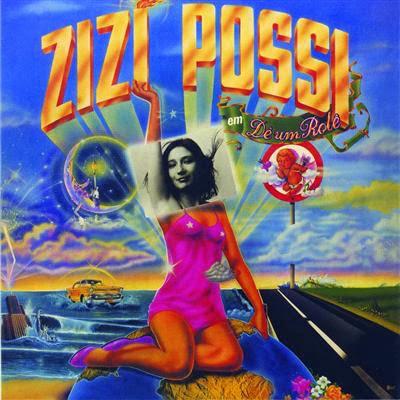 "Zizi Possi - ""Dê um Rolê"" (1984)"
