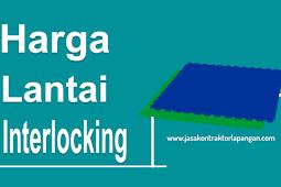 √ Harga Lantai Interlocking - Minimal Order 200m Termurah