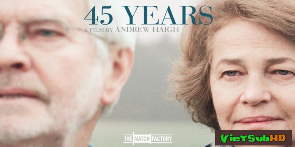 Phim 45 Năm VietSub HD | 45 Years 2015