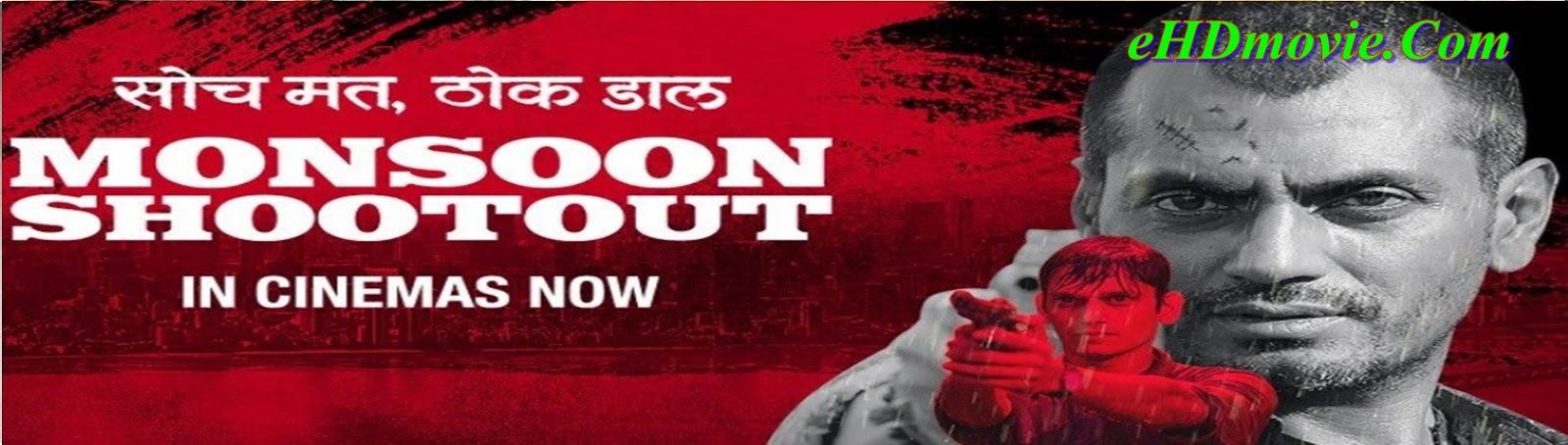 Monsoon Shootout 2013 Full Movie Hindi 720p - 480p ORG BRRip 400MB - 800MB ESubs Free Download