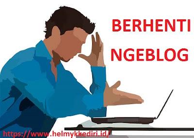 Alasan seseorang berhenti ngeblog