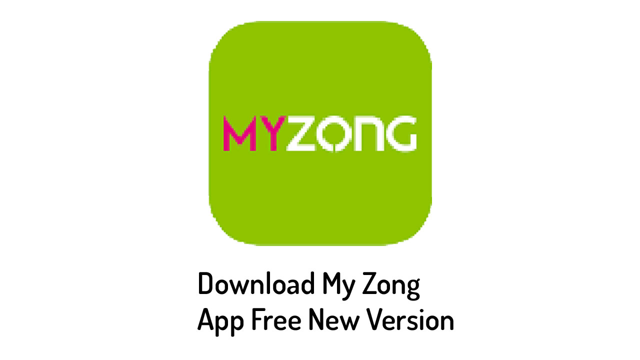 Download Zong App | Use Free internet in pakistan Unlimited Best