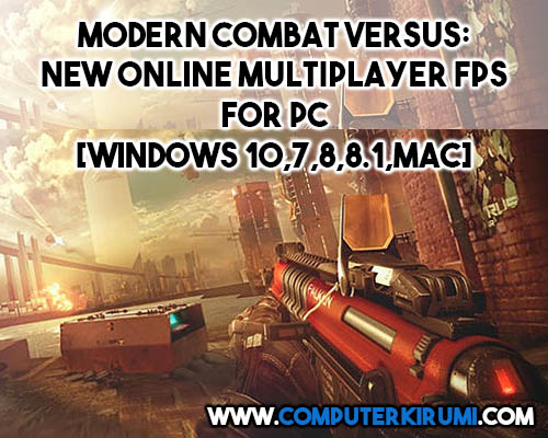 Download-Install Modern Combat Versus Game For PC[windows 7,8,8-1,10,MAC] for Free.jpg