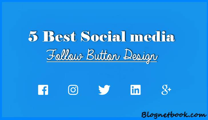Best Social Media Follow Buttons