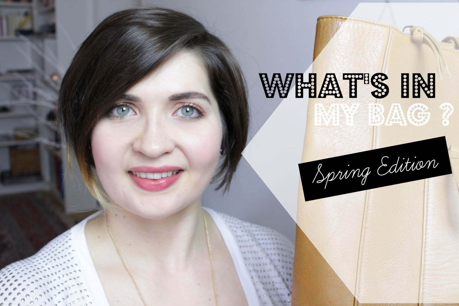 What's in my bag / Spring Edition