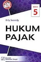 Judul Buku : HUKUM PAJAK Edisi 5 Pengarang : Erly Suandy Penerbit : Salemba Empat