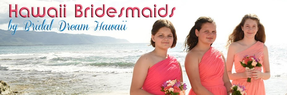 Hawaii Bridesmaids