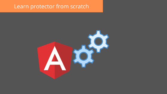 Learn protector from scratch A angular automation tool